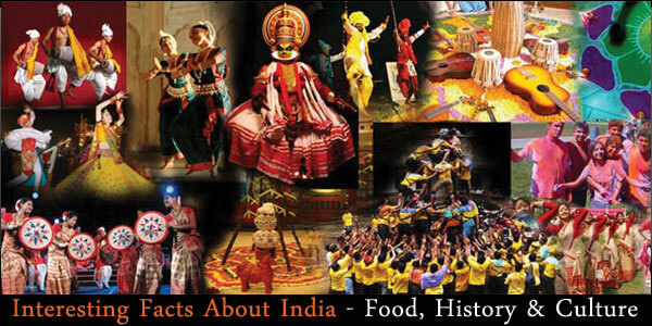 Interesting Facts about India—Food, History & Culture