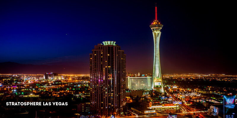 Best Places to Visit in North America - Stratosphere Las Vegas
